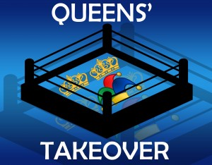 Welcome to the Queens' Takeover