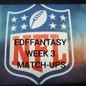 Week Three Fantasy match up previews