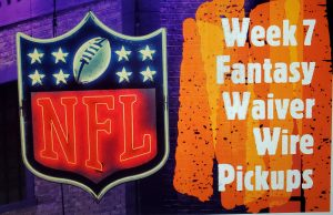 Week 7 Fantasy Waiver Wire Must Pick-Ups