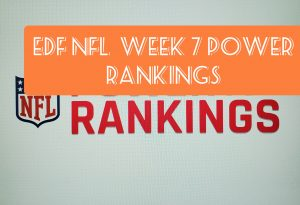 Week 7 Top 10 NFL Power Rankings